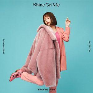[Single] Sakurako Ohara – Shine On Me [MP3/320K/ZIP][2019.12.04]