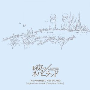 Yakusoku no Neverland Original Soundtrack (Complete Edition) [MP3/320K/ZIP][2019.12.21]