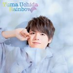 "[Single] Yuma Uchida – Rainbow ""Kono Oto Tomare!"" 2nd Ending Theme [MP3/320K/ZIP][2019.11.27]"