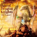 [Album] JAM Project – The Age of Dragon Knights [MP3/320K/ZIP][2020.01.01]