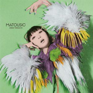 [Album] Anna Takeuchi – MATOUSIC [MP3/320K/ZIP][2020.03.18]