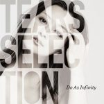 [Album] Do As Infinity – Tears Selection [MP3/320K/ZIP][2020.03.04]