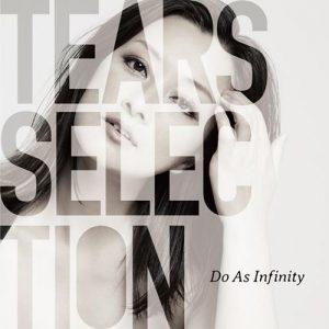 [Album] Do As Infinity – Tears Selection [MP3/320K/ZIP][2020.03.04]
