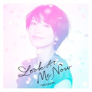 [Digital Single] miwa – Look At Me Now [MP3/320K/ZIP][2020.03.08]