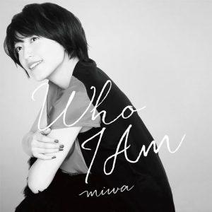 [Digital Single] miwa – Who I Am [MP3/320K/ZIP][2020.03.21]