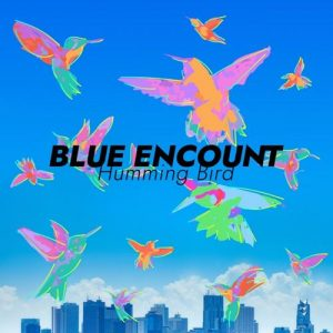 "[Digital Single] BLUE ENCOUNT – Humming Bird ""Ahiru no Sora"" 3rd Opening Theme  [MP3/320K/ZIP][2020.04.08]"