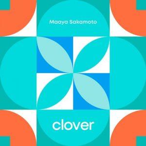 "[Digital Single] Maaya Sakamoto – Clover ""Arte"" Opening Theme [MP3/320K/ZIP][2020.04.03]"