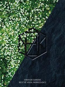 [Album] HIROYUKI SAWANO BEST OF VOCAL WORKS [nZk] 2 [MP3/320K/ZIP][2020.04.08]