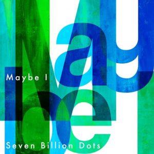 "[Digital Single] Seven Billion Dots – Maybe I ""Boruto: Naruto Next Generations"" 13th Ending Theme [MP3/320K/ZIP][2020.04.05]"