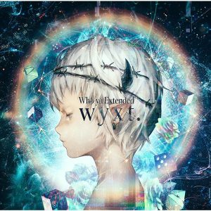 [Album] Who-ya Extended – wyxt. [FLAC/ZIP][2020.04.15]