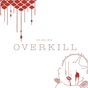 [Mini Album] Co shu Nie – OVERKILL [FLAC/ZIP][2020.05.13]