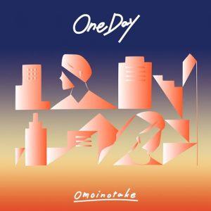 [Digital Single] Omoinotake – One day [MP3/320K/ZIP][2020.05.08]