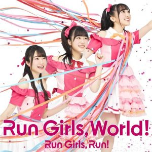 [Album] Run Girls, Run! – Run Girls, World! [MP3/320K/ZIP][2020.05.20]