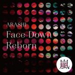 [Digital Single] Arashi – Face Down : Reborn [MP3/320K/ZIP][2020.06.26]