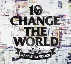[Digital Single] MAN WITH A MISSION – Change the World [MP3/320K/ZIP][2020.06.27]