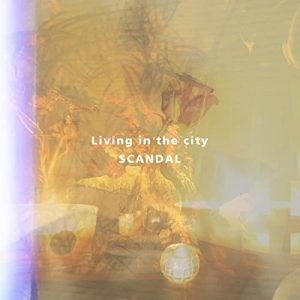 [Digital Single] SCANDAL – Living in the city [MP3/320K/ZIP][2020.06.03]