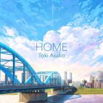 [Digital Single] Asako Toki – HOME [FLAC/ZIP][2020.07.07]