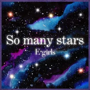 [Digital Single] E-girls – So many stars [MP3/320K/ZIP][2020.07.05]