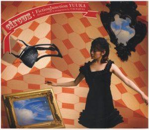 [Album] FictionJunction YUUKA – circus [MP3/320K/ZIP][2007.07.04]
