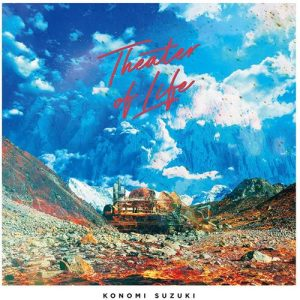 "[Single] Konomi Suzuki – Theater of Life ""Deca-Dence"" Opening Theme [MP3/320K/ZIP][2020.07.29]"