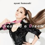 [Digital Single] Ayumi Hamasaki – Dreamed a Dream [FLAC/ZIP][2020.07.31]