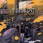 [Album] Kuhaku Gokko – A little bit [MP3/320K/ZIP][2020.07.29]