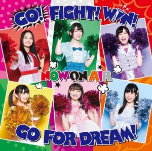[Single] NOW ON AIR – GO! FIGHT! WIN! GO FOR DREAM! [MP3/320K/ZIP][2020.08.05]