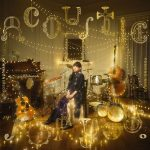 [Album] Yoshino Nanjo – Acoustic for you. [MP3/32K/ZIP][2020.09.02]