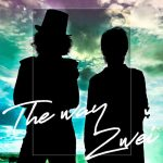 [Digital Single] Zwei – The way [MP3/320K/ZIP][2020.09.05]