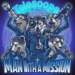 [Digital Single] MAN WITH A MISSION – Telescope [MP3/320K/ZIP][2020.10.29]