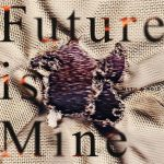 [Digital Single] MYTH & ROID – Future is Mine [MP3/320K/ZIP][2020.10.28]