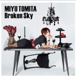 "[Single] Miyu Tomita – Broken Sky ""Munou na Nana"" Opening Theme [MP3/320K/ZIP][2020.11.11]"