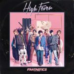 [Single] FANTASTICS from EXILE TRIBE – High Fever [MP3/320K/ZIP][2020.11.11]