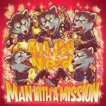 [Digital Single] MAN WITH A MISSION – All You Need [MP3/320K/ZIP][2020.11.29]