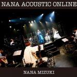[Album] Nana Mizuki – NANA ACOUSTIC ONLINE [MP3320KZIP][2020.11.15]