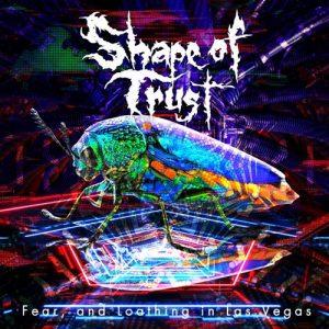 [Digital Single] Fear, and Loathing in Las Vegas – Shape of Trust [MP3/320K/ZIP][2020.12.16]
