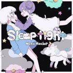 [Digital Single] Neko Hacker – Sleep Tight (feat. macoto) [MP3/320K/ZIP][2021.01.14]