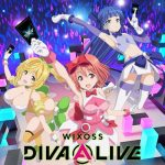 "[Single] No Limit – D-(A)LIVE!! ""WIXOSS Diva(A)Live"" Opening Theme [MP3/320K/ZIP][2021.01.09]"