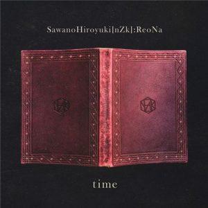 """[Single] SawanoHiroyuki[nZk]:ReoNa – time """"Nanatsu no Taizai: Fundo no Shinpan"""" Ending Theme [MP3/320K/ZIP][2021.01.18]"""