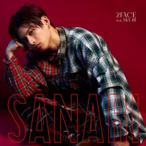 [Single] sanari – 2FACE feat. SKY-HI [MP3/320K/ZIP][2021.01.06]