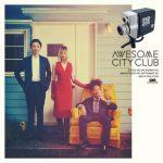 [Album] Awesome City Club – Grower [MP3/320K/ZIP][2021.02.10]