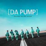 [Digital Single] DA PUMP – Dream on the street [MP3/320K/ZIP][2021.02.24]