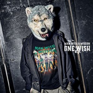 [Single] MAN WITH A MISSION – ONE WISH [MP3/320K/ZIP][2021.02.10]
