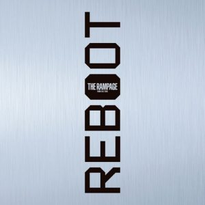 [Album] THE RAMPAGE from EXILE TRIBE – REBOOT [MP3/320K/ZIP][2021.02.24]