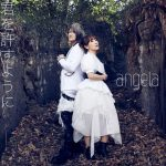 [Digital Single] angela – Kimi wo Yurusu You ni [MP3/320K/ZIP][2021.02.24]