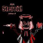 [Digital Single] AliA – steroid [FLAC/ZIP][2021.03.10]