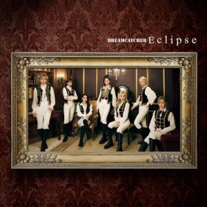"[Single] DREAMCATCHER – Eclipse ""King's Raid: Ishi wo Tsugumono-tachi"" 2nd Opening Theme [MP3/320K/ZIP][2021.03.24]"