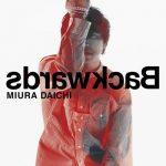 [Digital Single] Daichi Miura – Backwards [FLAC/ZIP][2021.03.13]
