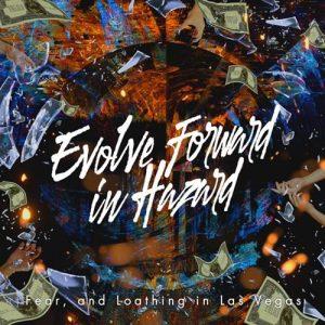 [Digital Single] Fear, and Loathing in Las Vegas – Evolve Forward in Hazard [MP3/320K/ZIP][2021.03.24]