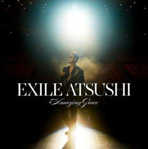 [Digital Single] EXILE ATSUSHI – Amazing Grace [MP3/320K/ZIP][2021.04.30]